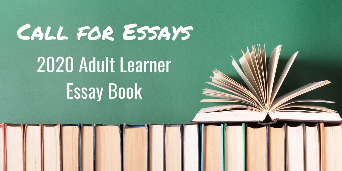 Call for Essays: 2020 Adult Learner Essay Book